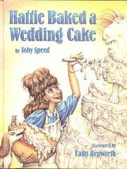 HATTIE BAKED A WEDDING CAKE by Toby Speed