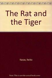 THE RAT AND THE TIGER by Keiko Kasza