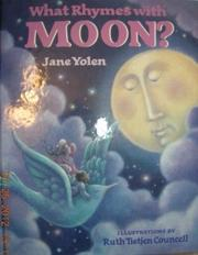 WHAT RHYMES WITH MOON? by Jane Yolen