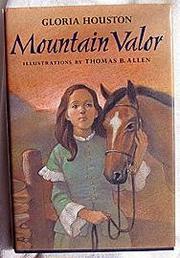 MOUNTAIN VALOR by Gloria Houston