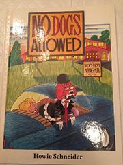 NO DOGS ALLOWED by Howie Schneider