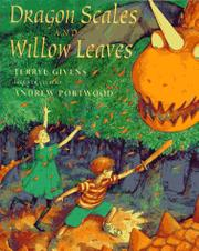 DRAGON SCALES AND WILLOW LEAVES by Terryl Givens