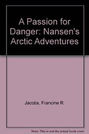 A PASSION FOR DANGER by Francine Jacobs