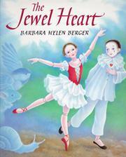 THE JEWEL HEART by Barbara Helen Berger