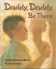 DADDY, DADDY, BE THERE by Candy Dawson Boyd