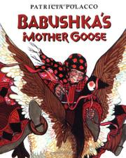 BABUSHKA'S MOTHER GOOSE by Patricia Polacco