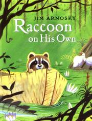RACCOON ON HIS OWN by Jim Arnosky