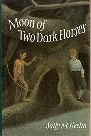 MOON OF TWO DARK HORSES by Sally M. Keehn
