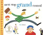 NEXT STOP GRAND CENTRAL by Maira Kalman