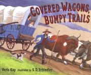COVERED WAGONS, BUMPY TRAILS by Verla Kay