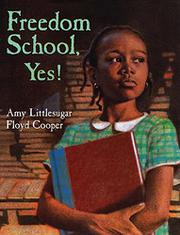 FREEDOM SCHOOL, YES! by Amy Littlesugar