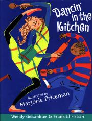 DANCIN' IN THE KITCHEN by Wendy Gelsanliter