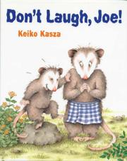 DON'T LAUGH, JOE! by Keiko Kasza