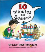 10 MINUTES TILL BEDTIME by Peggy Rathmann