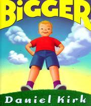 BIGGER by Daniel Kirk