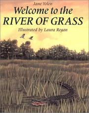 WELCOME TO THE RIVER OF GRASS by Jane Yolen