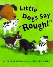 "LITTLE DOGS SAY ""ROUGH!"" by Rick Walton"