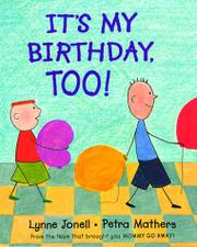 IT'S MY BIRTHDAY, TOO! by Lynne Jonell