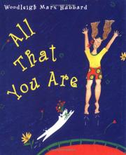 ALL THAT YOU ARE by Woodleigh Marx Hubbard