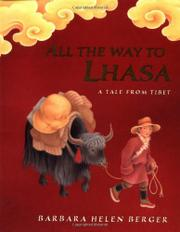ALL THE WAY TO LHASA by Barbara Helen Berger