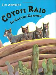 COYOTE RAID IN CACTUS CANYON by Jim Arnosky