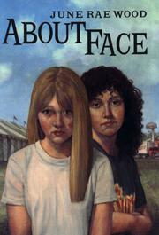 ABOUT FACE by June Rae Wood