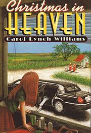 CHRISTMAS IN HEAVEN by Carol Lynch Williams