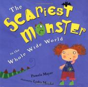 THE SCARIEST MONSTER IN THE WHOLE WIDE WORLD by Pamela Mayer