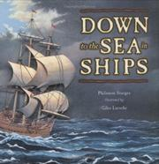 DOWN TO THE SEA IN SHIPS by Philemon Sturges