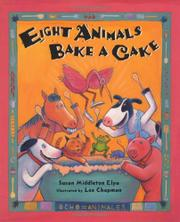 EIGHT ANIMALS BAKE A CAKE by Susan Middleton Elya