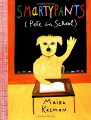 SMARTYPANTS (PETE IN SCHOOL) by Maira Kalman
