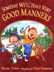 SOMEDAY WE'LL HAVE VERY GOOD MANNERS by Harriet Ziefert