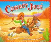 COWBOY JOSÉ by Susan Middleton Elya