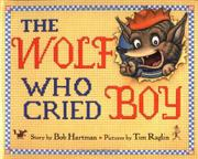 THE WOLF WHO CRIED BOY by Bob Hartman