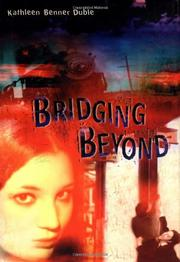 BRIDGING BEYOND by Kathleen Benner Duble