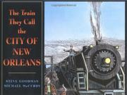 Book Cover for THE TRAIN THEY CALL THE CITY OF NEW ORLEANS