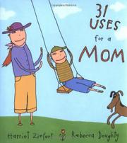 31 USES FOR A MOM by Harriet Ziefert