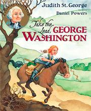 TAKE THE LEAD, GEORGE WASHINGTON by Judith St. George