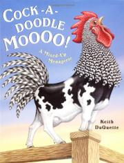 COCK-A-DOODLE MOOOO! by Keith DuQuette