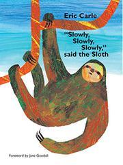 """SLOWLY, SLOWLY, SLOWLY,"" SAID THE SLOTH by Eric Carle"