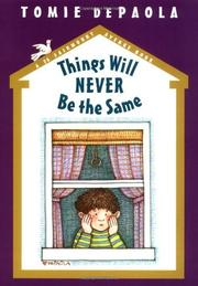 THINGS WILL NEVER BE THE SAME by Tomie dePaola