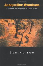 BEHIND YOU by Jacqueline Woodson