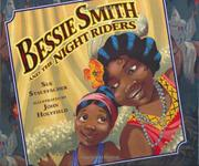 BESSIE SMITH AND THE NIGHT RIDERS by Sue Stauffacher