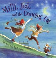 MILLI, JACK, AND THE DANCING CAT by Stephen Michael King