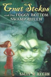 GNAT STOKES AND THE FOGGY BOTTOM SWAMP QUEEN by Sally M. Keehn