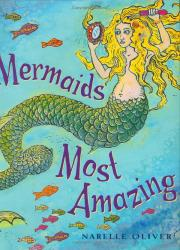 MERMAIDS MOST AMAZING by Narelle Oliver