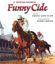 A HORSE NAMED FUNNY CIDE by The Funny Cide Team