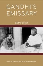 GANDHI'S EMISSARY by Sudhir Ghosh