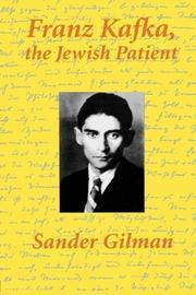 FRANZ KAFKA: The Jewish Patient by Sander L. Gilman
