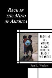 RACE IN THE MIND OF AMERICA by Paul L. Wachtel